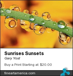 Sunrises Sunsets by Gary Yost - Photograph - Prints