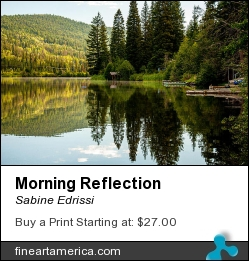 Morning Reflection by Sabine Edrissi - Photograph - Photography