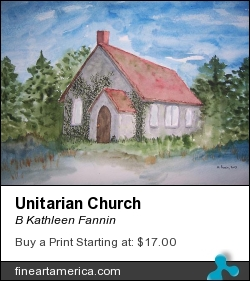 Unitarian Church by B Kathleen Fannin - Painting - Watercolor