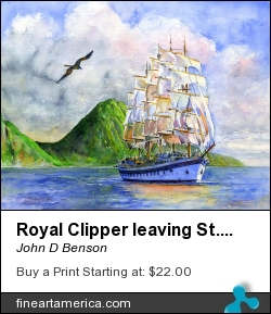 Royal Clipper Leaving St. Lucia by John D Benson - Painting - Watercolor