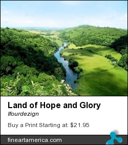 Land Of Hope And Glory by Ifourdezign - Digital Art - Digitally Enhanced Photography
