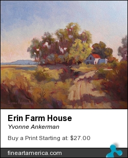 Erin Farm House by Yvonne Ankerman - Painting - Oil On Canvas