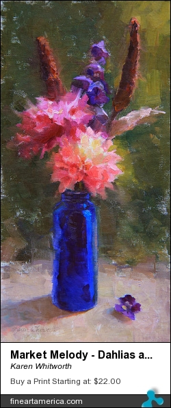 Market Melody - Dahlias And Cattails by Karen Whitworth - Painting - Oil