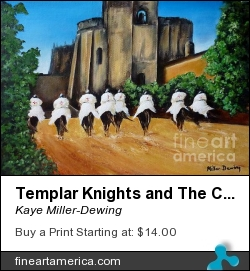 Templar Knights And The Convent Of Christ by Kaye Miller-Dewing - Painting - Acrylic