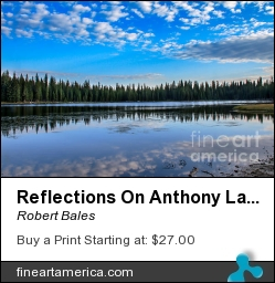 Reflections On Anthony Lake by Robert Bales - Photograph - Photo