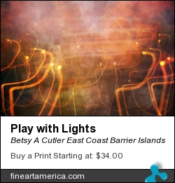 Play With Lights by Betsy A Cutler East Coast Barrier Islands - Photograph - Fine Art Photography