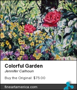 Colorful Garden by Jennifer Calhoun - Painting - Oil On Gallery Wrapped Stretched Canvas
