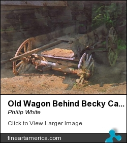 Old Wagon Behind Becky Cable Homestead by Philip White - Painting - Aqua Acrylics