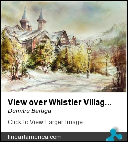 View Over Whistler Village Gate by Dumitru Barliga - Painting - Watercolor
