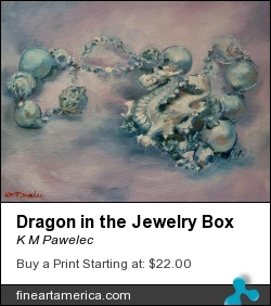 Dragon In The Jewelry Box by K M Pawelec - Painting - Alkyd