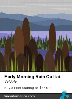 Early Morning Rain Cattails by Val Arie - Digital Art - Digital Paint / Painting / Val Arie Original Art