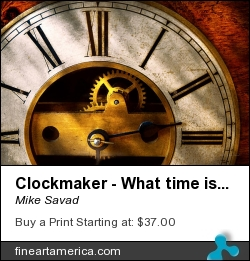 Clockmaker - What Time Is It by Mike Savad - Photograph - Hdr Photography
