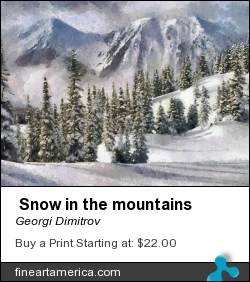 Snow In The Mountains by Georgi Dimitrov - Painting - Digital Painting