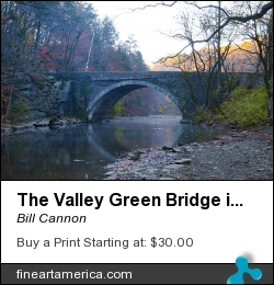 The Valley Green Bridge In Fairmount Park by Bill Cannon - Photograph - Photo