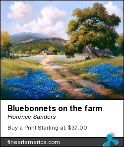 Bluebonnets On The Farm by Florence Sanders - Painting - Oil On Canvas
