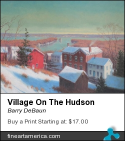 Village On The Hudson by Barry DeBaun - Painting - Oil On Canvas