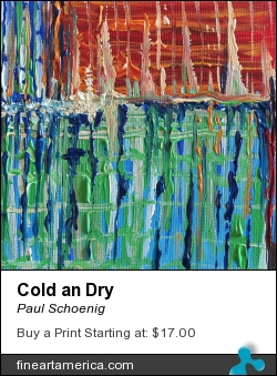 Cold An Dry by Paul Schoenig - Painting
