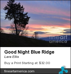 Good Night Blue Ridge by Lara Ellis - Photograph - Photograph