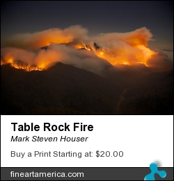 Table Rock Fire by Mark Steven Houser - Photograph - Photography