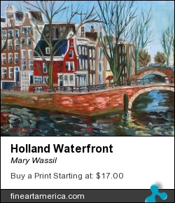 Holland Waterfront by Mary Wassil - Painting - Oil On Canvas