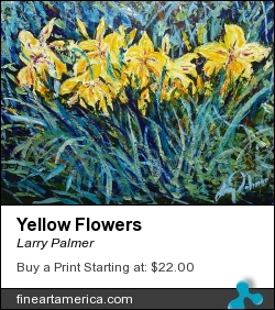 Yellow Flowers by Larry Palmer - Painting - Acrylic