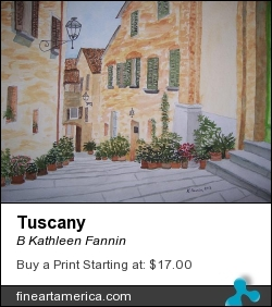 Tuscany by B Kathleen Fannin - Painting - Watercolor