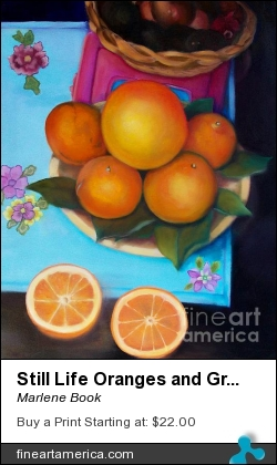 Still Life Oranges And Grapefruit by Marlene Book - Painting - Oil On Canvas Panel