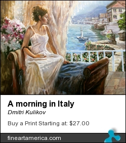 A Morning In Italy by Dmitri Kulikov - Painting - Oil On Canvas