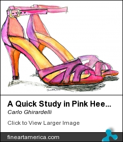 A Quick Study In Pink Heels by Carlo Ghirardelli - Painting - Watercolor & Pen