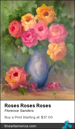 Roses Roses Roses by Florence Sanders - Painting - Oil On Canvas