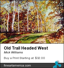 Old Trail Headed West by Mick Williams - Painting - Watercolor