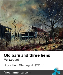 Old Barn And Three Hens by Pol Ledent - Painting - Oil On Canvas