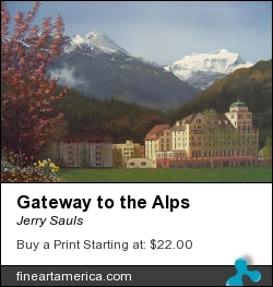 Gateway To The Alps by Jerry Sauls - Painting - Oil On Canvas