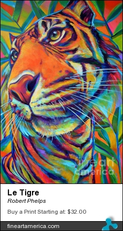 Le Tigre by Robert Phelps - Painting - Acrylic On Canvas