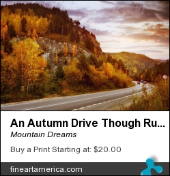 An Autumn Drive Though Russia by Mountain Dreams - Photograph - Photography