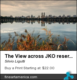 The View Across Jko Reservoir Central Park New York by Silvio Ligutti - Photograph - Photography