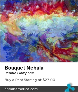 Bouquet Nebula by Jeanie Campbell - Painting - Digital Pigment, Ink, On Canvas