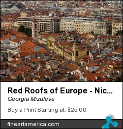 Red Roofs Of Europe - Nice France French Riviera by Georgia Mizuleva - Photograph - Fine Art Photograph