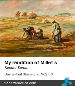 My Rendition Of Millet S The Gleaners by Kendra Sorum - Painting