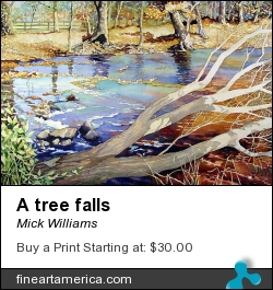 A Tree Falls by Mick Williams - Painting - Watercolor