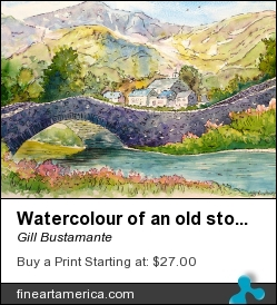 Watercolour Of An Old Stone Bridge by Gill Bustamante - Painting - Watercolour And Pen And Ink