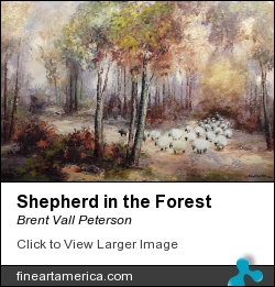 Shepherd In The Forest by Brent Vall Peterson - Painting - Oil On Hard Board
