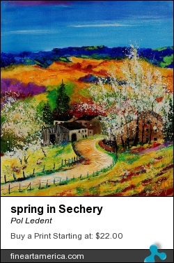 spring in Sechery by Pol Ledent - Painting - Oil On Canvas